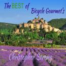 The Best of Bicycle Gourmet's - More Than a Year in Provence - Book Three Audiobook
