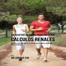 56 Recetas de Jugos para Prevenir Cálculos Renales Audiobook
