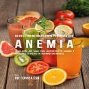 58 Recetas de Jugos Para Personas Con Anemia Audiobook