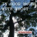 IN GOOD HOURS WITH FROST Audiobook