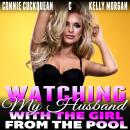 Watching My Husband With The Girl From The Pool : Cuckqueans 3 (Threesome Erotica Lesbian Erotica BD Audiobook
