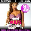 Anal MILFs Bundle 8-Pack : Books 1 - 8 (Anal Sex Erotica Collection), Tori Westwood