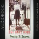 Fly Away Home, Terry R Barca