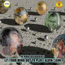 Let Your Mind out to Play - Alvin Dahn - An Audio Documentary, Alvin Dahn, Geoffrey Giuliano