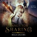 Fangs for Sharing, Bella Jacobs