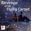 Revenge of the Flying Carpet, J.M. Evans