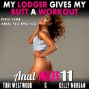 My Lodger Gives My Butt A Workout : Anal MILFs 11 (First Time Anal Sex Erotica) Audiobook