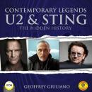 Contemporary Legends U2 & Sting - The Hidden History, Geoffrey Giuliano
