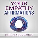 Your Empathy Affirmations, Bright Soul Words