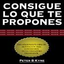 Consigue lo que te Propones [The Go-Getter], Peter B. Kyne