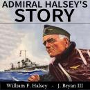 Admiral Halsey's Story, William F. Halsey