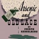 Arsenic and Old Lace Audiobook