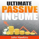 Ultimate Passive Income, John Hawkins