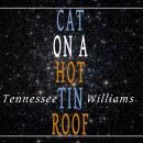 Cat on a Hot Tin Roof, Tennessee Williams