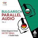 Bulgarisch Parallel Audio - Einfach Bulgarisch lernen mit 501 Sätzen in Parallel Audio - Teil 2 Audiobook