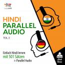 Hindi Parallel Audio - Einfach Hindi lernen mit 501 Sätzen in Parallel Audio - Teil 2 Audiobook