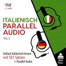 Italienisch Parallel Audio - Einfach Italienisch lernen mit 501 Sätzen in Parallel Audio - Teil 2 Audiobook
