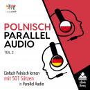 Polnisch Parallel Audio - Einfach Polnisch lernen mit 501 Sätzen in Parallel Audio - Teil 2 Audiobook