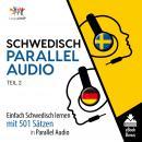 Schwedisch Parallel Audio - Einfach Schwedisch lernen mit 501 Sätzen in Parallel Audio - Teil 2 Audiobook