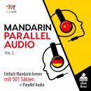 Mandarin Parallel Audio - Einfach Mandarin lernen mit 501 Sätzen in Parallel Audio - Teil 2 Audiobook