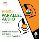Hindi Parallel Audio - Aprende hindi rápido con 501 frases usando Parallel Audio - Volumen 2 Audiobook