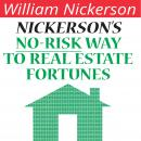 Nickerson's No-Risk Way to Real Estate Fortunes, William Nickerson