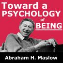 Toward a Psychology of Being, Abraham H. Maslow