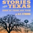 Stories from Texas - Some of Them are True, W. F. Strong