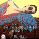 Thomas DeQuincey Confessions Of An English Opium Eater Audiobook