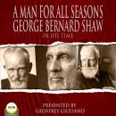 A Man For All Seasons - George Bernard Shaw In His Time Audiobook