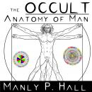 Occult Anatomy of Man, Manly P. Hall