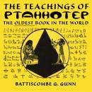Wisdom of the East - The Instruction of Ptah-hotep and The Instruction of Ke'gemni, Battiscombe G. Gunn