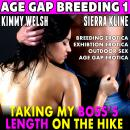 Taking My Boss's Length on the Hike : Age-Gap Breeding 1 (Breeding Erotica Exhibition Erotica Outdoor Sex Age Gap Erotica), Kimmy Welsh