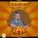Old Gray Goose - Remixed, Remasted, Goose Gold - Stories For Everyone, Geoffrey Giuliano