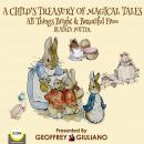 Child's Treasury Of Magical Tales All Things Bright & Beautiful From Beatrix Potter, Beatrix Potter