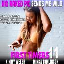 His Naked Pic Sends Me Wild! : First Timers 11 (Virgin Erotica Rough Sex Erotica Age Gap Erotica) Audiobook