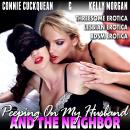 Peeping On My Husband And The Neighbor : Cuckqueans 11 (Threesome Erotica Lesbian Erotica BDSM Eroti Audiobook