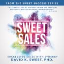 Sweet Sales: Successful Sales with Synergy, David Sweet