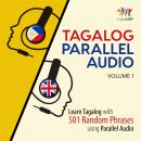 Tagalog Parallel Audio - Learn Tagalog with 501 Random Phrases using Parallel Audio - Volume 1, Lingo Jump