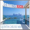 Getting Rich - Book Two, Quentin Carlisle Mba