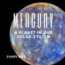 Mercury: A Planet in our Solar System Audiobook