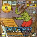 The Long Eared Rabbit Gentleman Uncle Wiggily - Tales Of Wonder & Magic Audiobook
