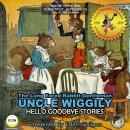 The Long Eared Rabbit Gentleman Uncle Wiggily - Hello Goodbye Stories Audiobook
