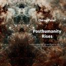 Posthumanity Rises: Follow robots, AI and posthumans into an epic future history [2020-2075] Audiobook
