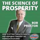 The Science of Prosperity - How to Attract Wealth, Health, and Happiness Through the Power of Your M Audiobook