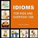 Idioms for Kids and Everyday Use Audiobook