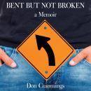 Bent But Not Broken Audiobook