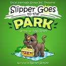 SLIPPER GOES TO THE PARK Audiobook