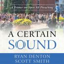 A Certain Sound: A Primer on Open Air Preaching Audiobook