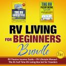 RV Living for Beginners Bundle (2-in-1): RV Passive Income Guide + RV Lifestyle Manual - The #1 Full Audiobook
